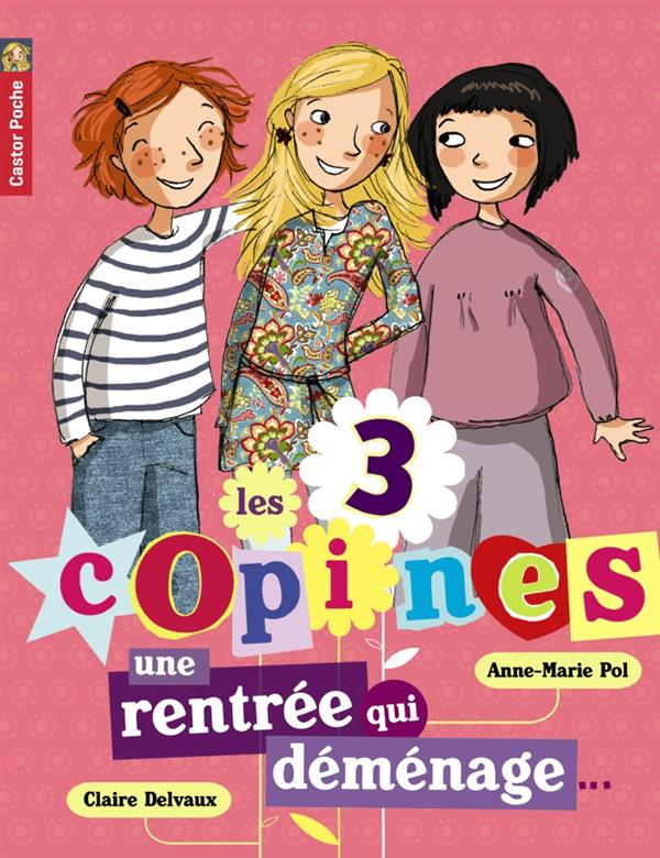 LES 3 COPINES T1 UNE RENTREE QUI DEMENAGE POL/DELVAUX ANNE-MAR FLAMMARION